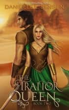The Traitor Queen ebook by Danielle L. Jensen