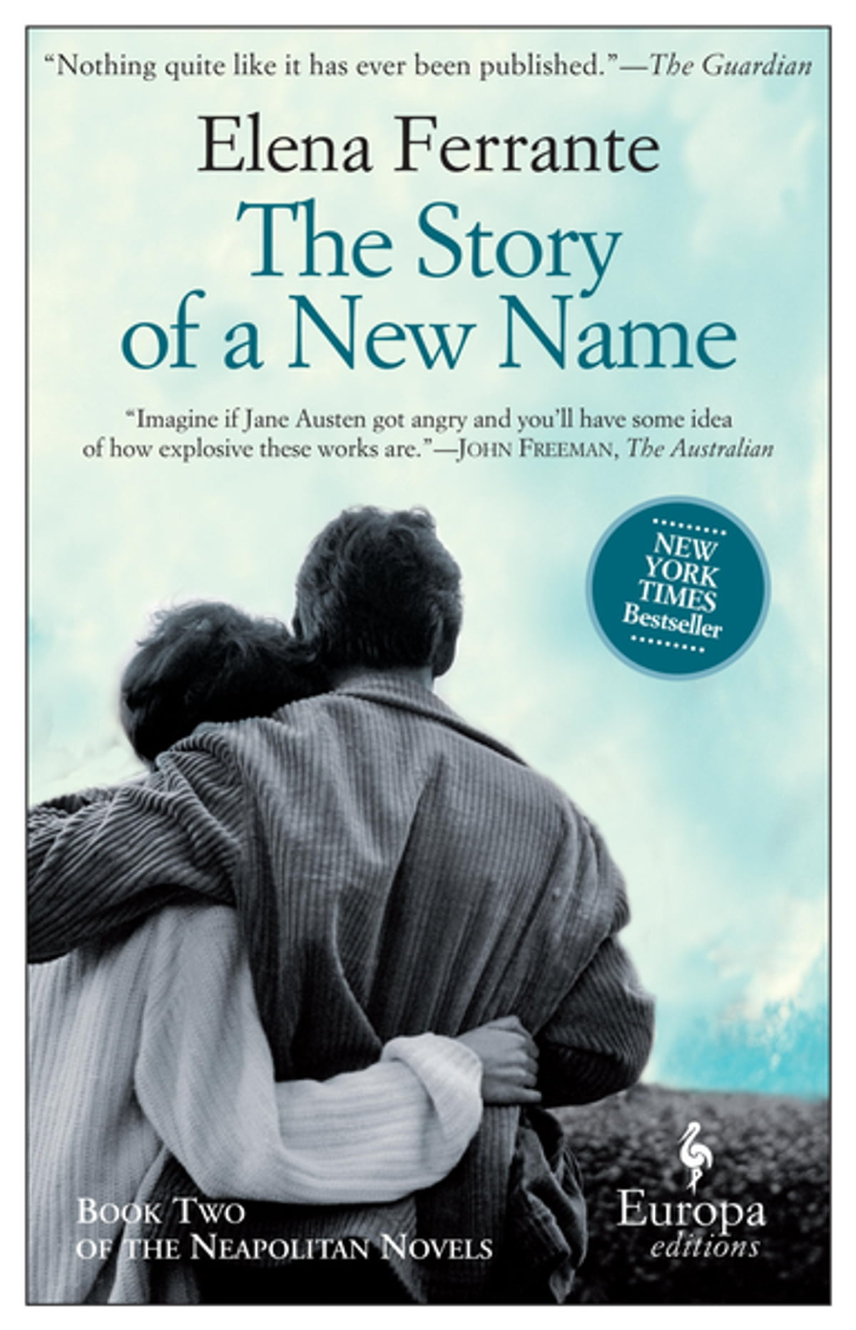 The Story Of A New Name  Neapolitan Novels, Book Two Ebook By Elena  Ferrante