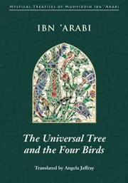 The Universal Tree and the Four Birds ebook by Ibn 'Arabi, Muhyiddin
