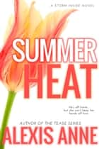 Summer Heat - A Storm Inside Novel ebook by Alexis Anne