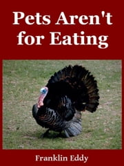 Pets Aren't for Eating ebook by Franklin Eddy