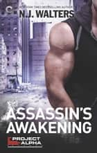 Assassin's Awakening ebook by N.J. Walters