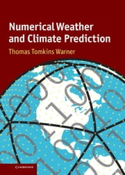 Numerical Weather and Climate Prediction ebook by Thomas Tomkins Warner