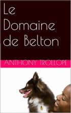 Le Domaine de Belton ebook by Anthony Trollope