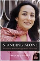 Standing Alone - An American Woman's Struggle for the Soul of Islam ebook by Asra Nomani
