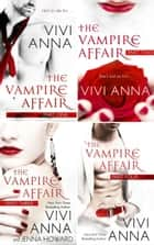 The Vampire Affair Complete Collection - The Vampire Affair ebook by Vivi Anna