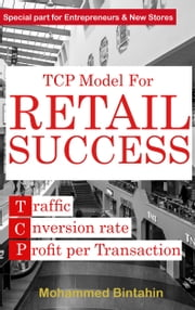 TCP Model for Retail Success ebook by mohammed Bintahin