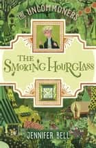 The Smoking Hourglass eBook by Jennifer Bell, Karl James Mountford, Karl James Mountford