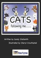 Cats following me... ebook by Sandy Stallsmith, Cheryl Crouthamel