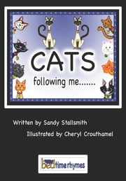Cats following me... ebook by Sandy Stallsmith,Cheryl Crouthamel