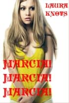 Marcia! Marcia! Marcia! ebook by Laura Knots