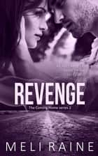 Revenge (Coming Home #2) ebook by Meli Raine