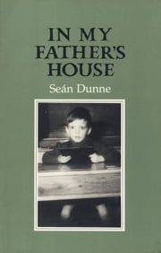 In My Father's House ebook by Seán Dunne