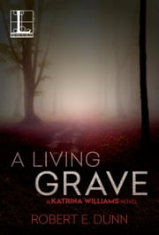 A Living Grave ebook by Robert E. Dunn