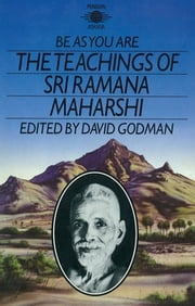 Be As You Are - The Teachings of Sri Ramana Maharshi ebook by David Godman,Sri Maharshi