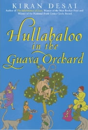 Hullabaloo in the Guava Orchard - A Novel ebook by Kiran Desai