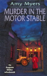 Murder In The Motor Stable - (Auguste Didier Mystery 9) ebook by Amy Myers