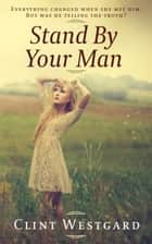 Stand By Your Man ebook by Clint Westgard