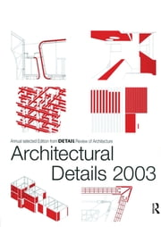 Architectural Details 2003 ebook by Detail Magazine
