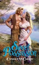 Sweet Possession ebook by Candace McCarthy