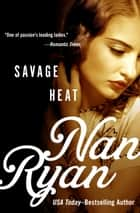 Savage Heat ebook by Nan Ryan