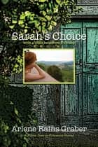 Sarah's Choice: with a little help from Tuscany ebook by Arlene Rains Graber
