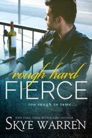 Rough Hard Fierce ebook by Skye Warren