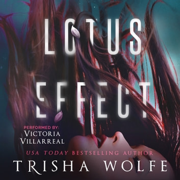Lotus Effect - A Psychological Thriller audiobook by Trisha Wolfe