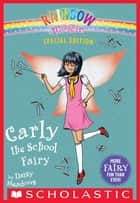 Carly the School Fairy (Rainbow Magic: Special Edition) ebook by Daisy Meadows