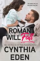 Roman Will Fall ebook by Cynthia Eden