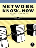 Network Know-How - An Essential Guide for the Accidental Admin ebook by John Ross