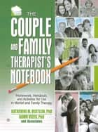 The Couple and Family Therapist's Notebook ebook by Katherine M. Hertlein,Dawn Viers