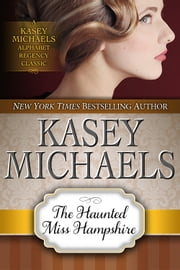 The Haunted Miss Hampshire ebook by Kasey Michaels