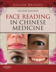 Face Reading in Chinese Medicine ebook by Lillian Bridges