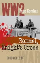 Rommel, Knight's Cross (True Combat) ebook by Nigel Cawthorne