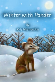 Winter with Ponder ebook by Kris Mastracchio