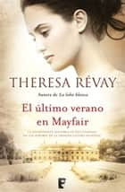 El último verano en Mayfair ebook by Theresa Révay
