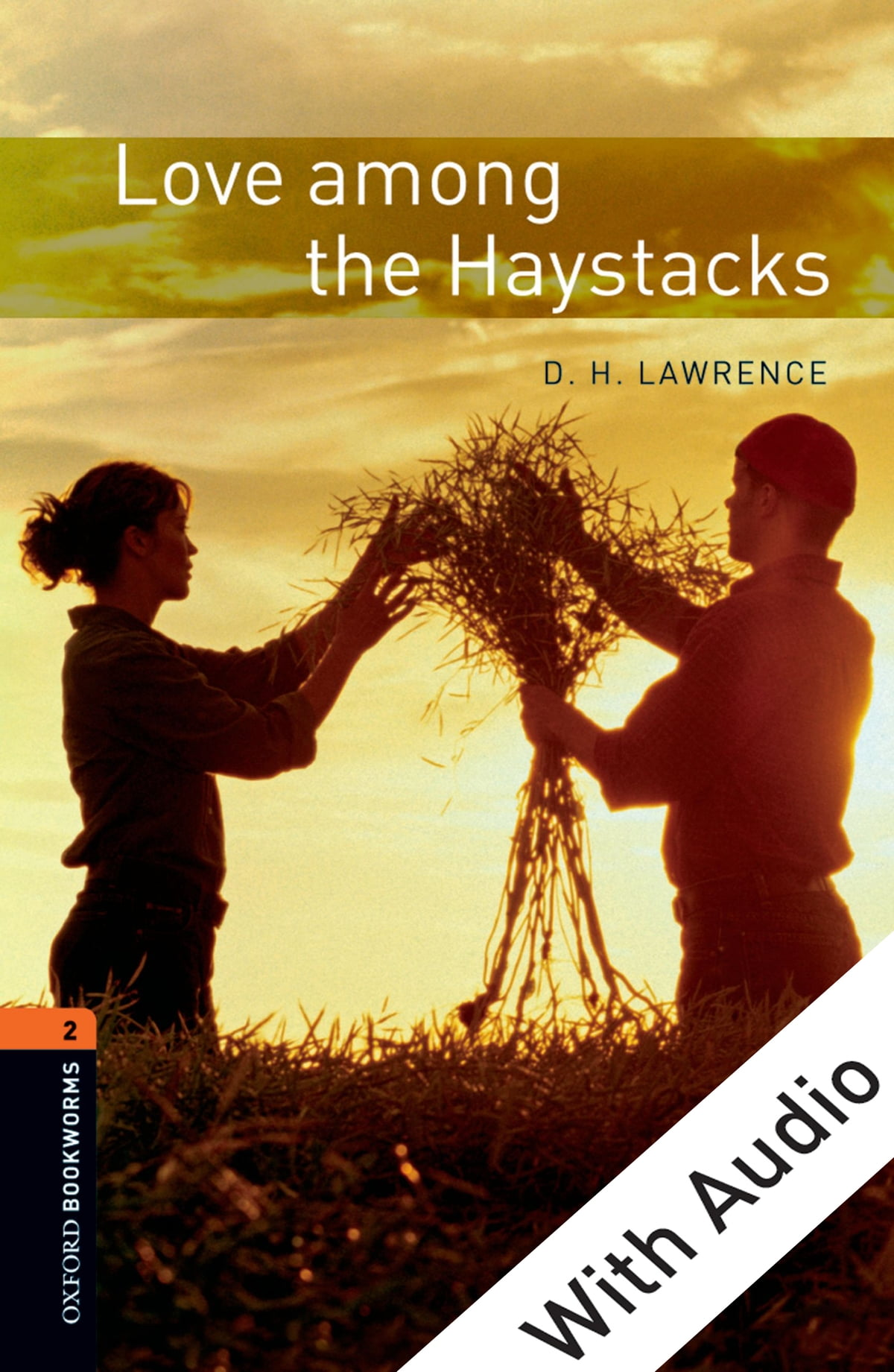 Love Among The Haystacks  With Audio Level 2 Oxford Bookworms Library Ebook  By D H Lawrence  9780194631808  Rakuten Kobo