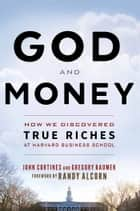 God and Money ebook by Gregory Baumer,John Cortines