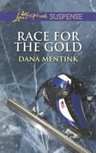 Race for the Gold ebook by Dana Mentink
