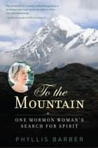To the Mountain ebook by Phyllis Barber