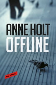 Offline (Hanne Wilhelmsen 9) eBook by Anne Holt