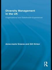 Diversity Management in the UK - Organizational and Stakeholder Experiences ebook by Gill Kirton,Anne-marie Greene