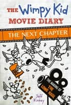 The Wimpy Kid Movie Diary - The Next Chapter ebook by Jeff Kinney