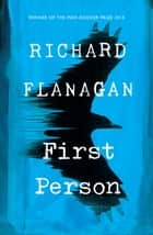 First Person ekitaplar by Richard Flanagan