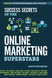 Success Secrets of the Online Marketing Superstars ebook by Mitch Meyerson
