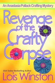 Revenge of the Crafty Corpse ebook by Lois Winston