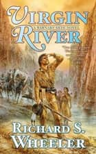 Virgin River - A Barnaby Skye Novel ebook by Richard S. Wheeler