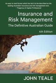 Insurance and Risk Management - The Definitive Australian Guide ebook by John Teale