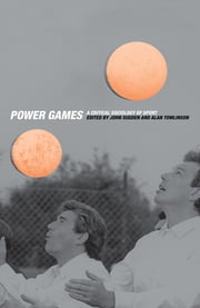 Power Games - A Critical Sociology of Sport ebook by John Sugden,Alan Tomlinson